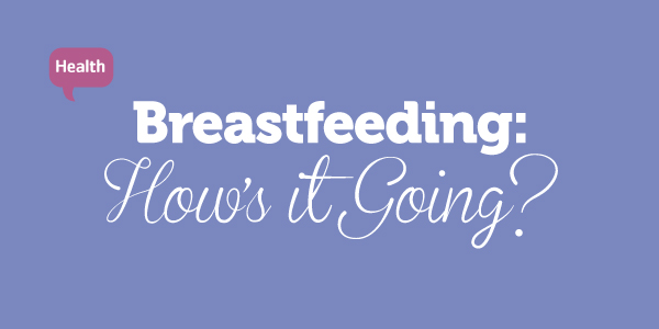 Breastfeeding-hows-it-going